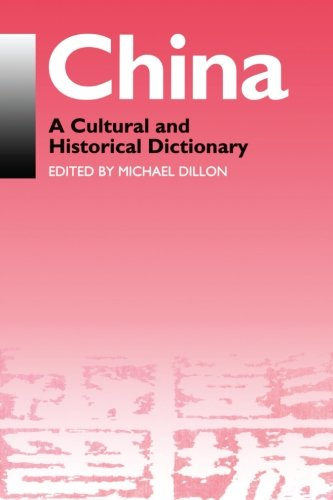 China: A Cultural and Historical Dictionary (Durham East Asia Series)