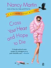 Cross Your Heart and Hope to Die (Blackbird Sisters Mysteries, No. 4): A Blackbird Sisters Mystery (The Blackbird Sisters Mystery Series)