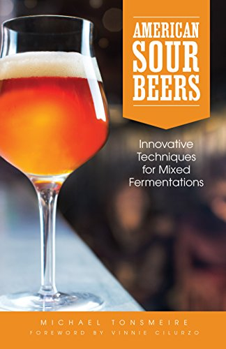 American Sour Beer: Innovative Techniques for Mixed Fermentations (English Edition)