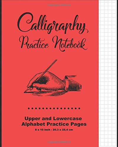 Calligraphy Practice Notebook: Red Cover - Calligraphy Guide Paper - Upper and Lowercase Calligraphy Alphabet, 60 practice pages, 30 sheets per Letter case, Soft Durable Cover