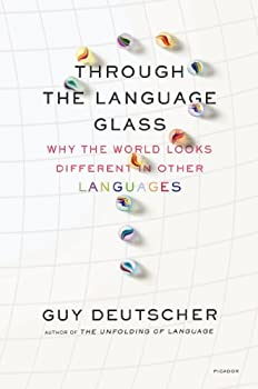 Through the Language Glass  Why the World Looks Different in Other Languages