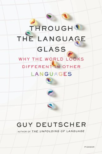 Compare Textbook Prices for Through the Language Glass: Why the World Looks Different in Other Languages First Edition ISBN 9780312610494 by Deutscher, Guy
