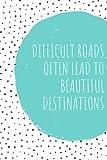 Different Roads Often Lead To Beautiful Destinations: Gratitude Journal
