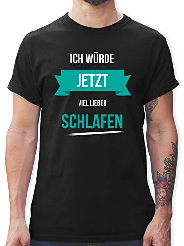 Statement - Ich würde jetzt viel Lieber schlafen - L - Schwarz - Liebe Shirt - L190 - Tshirt Herren und Männer T-Shirts