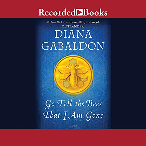 Go Tell the Bees That I Am Gone Audiobook By Diana Gabaldon cover art