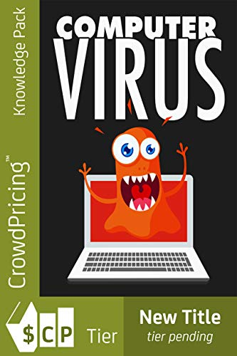 Computer Virus: The Damaging Facts About Computer Viruses! (English Edition)