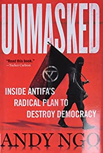 Unmasked: Inside Antifa\'s Radical Plan to Destroy Democracy