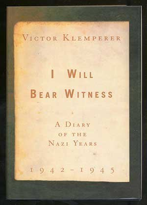 I Will Bear Witness: A Diary of the Nazis Years, 1942-1945