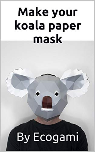 Make your own papercraft koala mask: 3D puzzle | Paper mask | Papercraft template (Ecogami Papercraft Book 93) (English Edition)