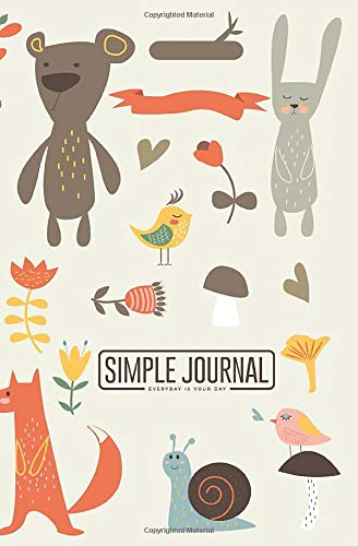 Simple journal - Everyday is your day: Forest with cute notebook, Daily Journal, Composition Book Journal, Sketch Book, College Ruled Paper, 5.25 x 8 ... sheets). Dot-grid layout with cream paper.