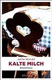 Kalte Milch: Kriminalroman (Fanni Rot) - Jutta Mehler