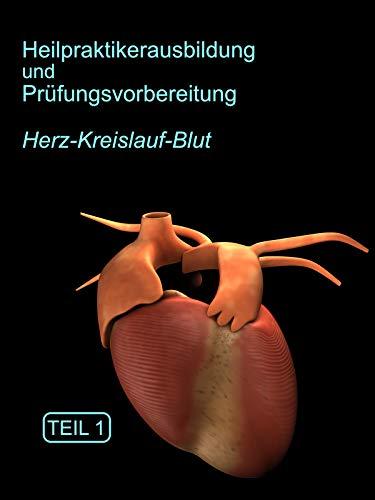 Heilpraktikerausbildung Herz-Kreislauf-Blut Teil 1