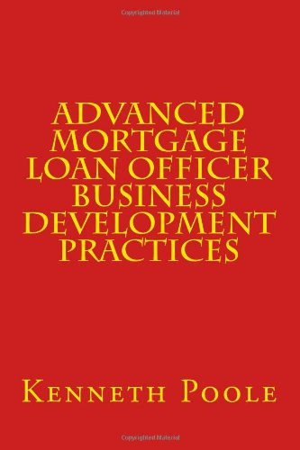 Advanced Mortgage Loan Officer Business Development Practices
