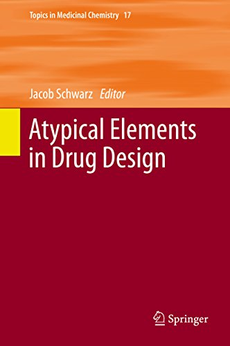 Atypical Elements in Drug Design (Topics in Medicinal Chemistry Book 17) (English Edition)