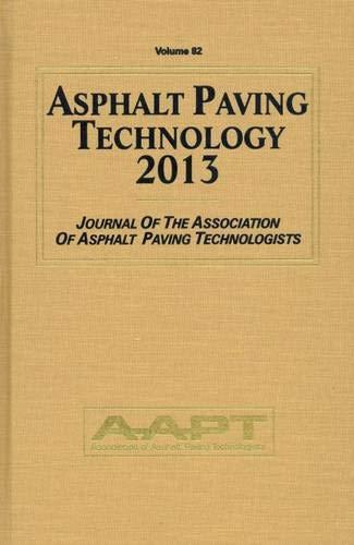 Asphalt Paving Technology 2013: Volume 82, Journal of the Association of Asphalt Paving Technologist