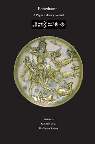 Compare Textbook Prices for Enheduanna: A Pagan Literary Journal Volume 5  ISBN 9781792364662 by Cureton, Daniel