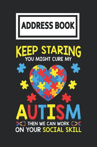 Address Book: Keep Staring You Might Cure My Autism Puzzle Telephone & Contact Address Book with Alphabetical Tabs. Small Size 6x9 Organizer and Notes with A-Z Index for Women Men