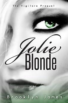Jolie Blonde (The Vigilare Series, Book 3) by [Brooklyn James, Cynthia Gage]