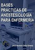 Bases prácticas de anestesiología para enfermería