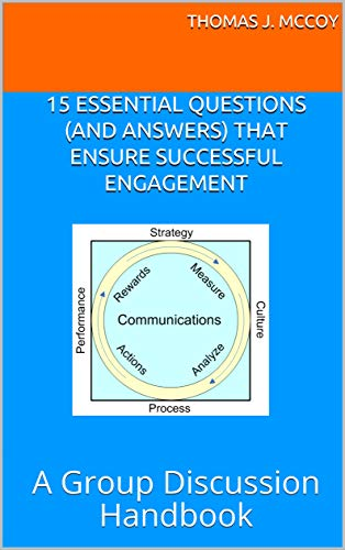 15 Essential Questions (and Answers) That Ensure Successful Engagement: A Group Discussion Handbook (How to Develop Employee Engagement and Company Culture.) (English Edition)