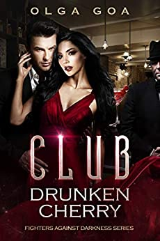 "CLUB ""DRUNKEN CHERRY"": A Mafia Dark Romance (Fighters Against Darkness Book 1) by [Olga GOA]"