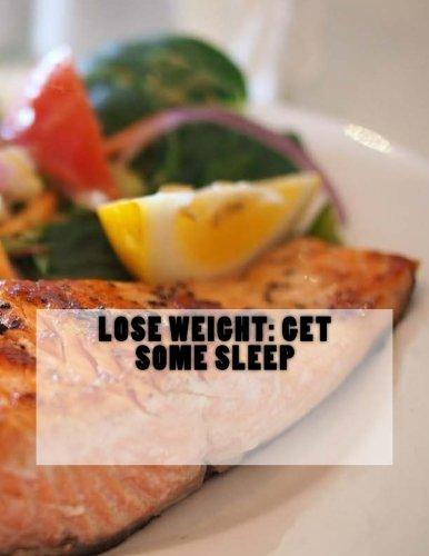 Lose Weight: Get some sleep