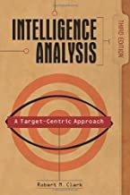 Intelligence Analysis: A Target-Centric Approach, 3rd Edition