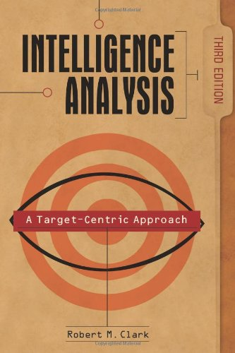 Intelligence Analysis: A Target-Centric Approach, 3rd...