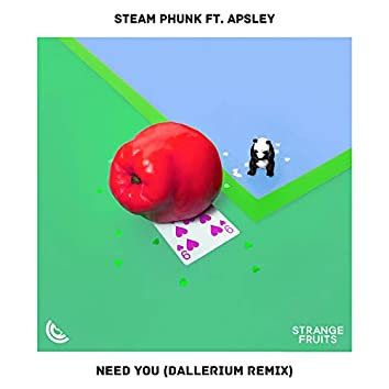 Need You (feat. Apsley) [Dallerium Remix]