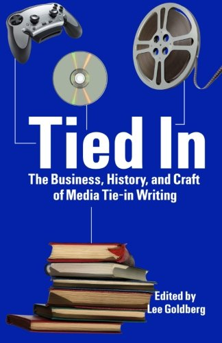 Compare Textbook Prices for Tied In: The Business, History and Craft of Media Tie-In Writing  ISBN 9781453716106 by Goldberg, Lee,Adams, Alina,Ayers, Jeff,Bain, Donald,Barer, Burl,Benson, Raymond,Collins, Max Allan,Cox, Greg,Dietz, William C.,Goldberg, Tod