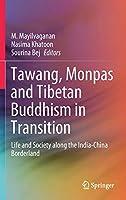 Tawang, Monpas and Tibetan Buddhism in Transition: Life and Society along the India-China Borderland