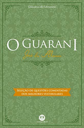 O guarani: Com questões comentadas de vestibular