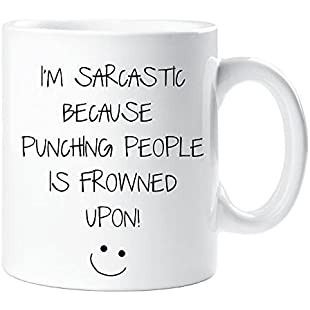 I'm Sarcastic Because Punching People Is Frowned Upon Mug Sarcasm Sacrastic Friend Gift Cup Birthday Christmas