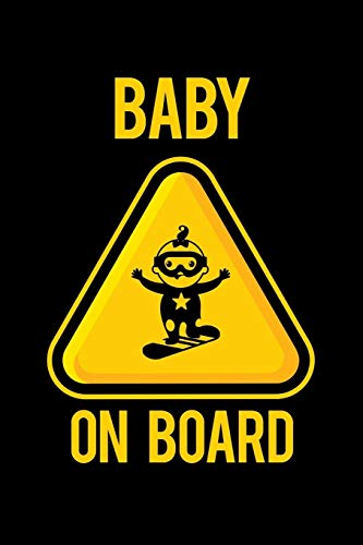 Baby On Board: Winter Season Snowboarding or Skiing Notebook Mountain Journal