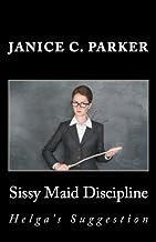 Sissy Maid Discipline: Helga's Suggestion