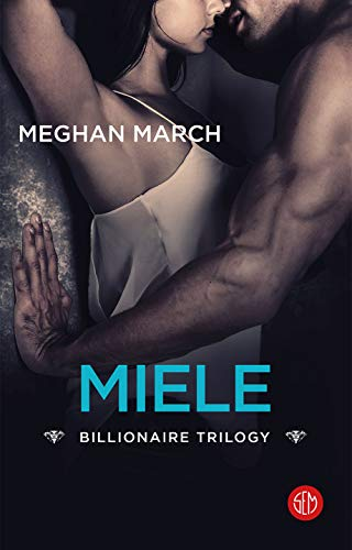 Miele (Billionaire Trilogy Vol. 2)