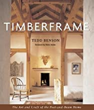 [(Timberframe: The Art and Craft of the Post and Beam Home )] [Author: Tedd Benson] [Feb-2000]