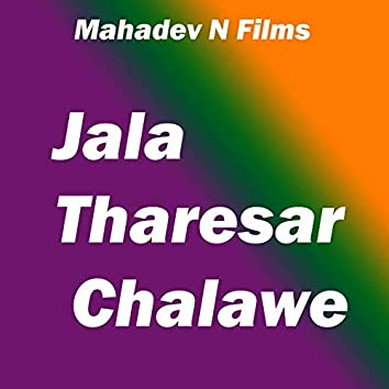 Jala Tharesar Chalawe