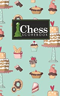 Chess Scorebook: Chess Notation Book, Chess Records Book, Chess Score Sheets, Chess Match Log Book, Record Your Games, Log Wins Moves, Tactics & Strategy, Cute Baking Cover (Volume 84)