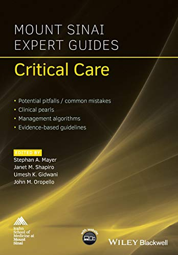 Compare Textbook Prices for Mount Sinai Expert Guides: Critical Care 1 Edition ISBN 9781119293262 by Mayer, Stephan A.,Shapiro, Janet M.,Gidwani, Umesh K.,Oropello, John M.