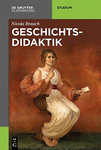 Geschichtsdidaktik (Akademie Studienbücher - Geschichte)