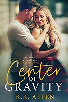 Center of Gravity: A Forbidden Romance Standalone (Gravity Dance, Book 1) by [K.K. Allen]