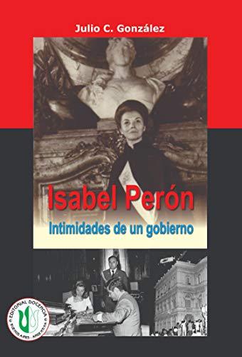 Isabel Perón: Intimidades de un gobierno