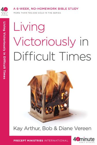 Living Victoriously in Difficult Times (40-Minute Bible Studies) (English Edition)
