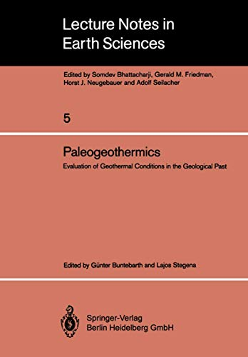 Paleogeothermics: Evaluation of Geothermal Conditions in the Geological Past (Lecture Notes in Earth Sciences)