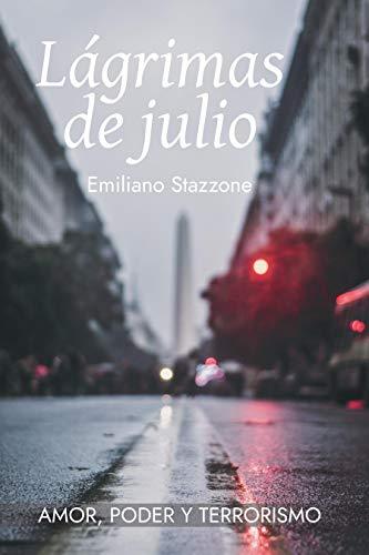 Portada del libro Lágrimas de julio de Emiliano Stazzone
