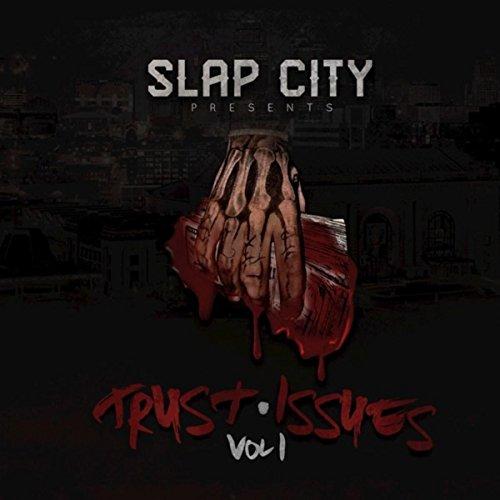 Slap City Presents Trust Issues, Vol. 1 [Explicit]