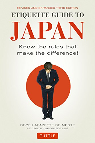 Etiquette Guide to Japan: Know the Rules that Make the Difference! (Third Edition)