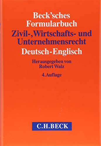 Beck\'sches Formularbuch Zivil-, Wirtschafts- und Unternehmensrecht: Deutsch-Englisch