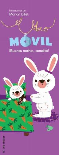 Buenas noches, conejito!: El libro móvil (Luna de papel)